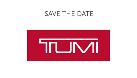 Save The Date | TUMI